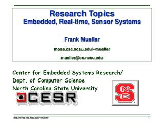 Center for Embedded Systems Research/ Dept. of Computer Science North Carolina State University