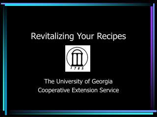 Revitalizing Your Recipes The University of Georgia