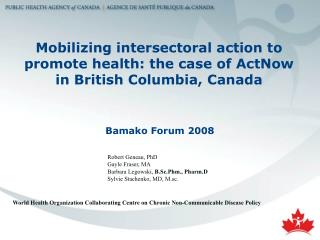 Mobilizing intersectoral action to promote health: the case of ActNow in British Columbia, Canada