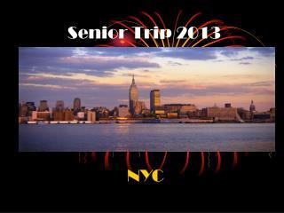 Senior Trip 2013