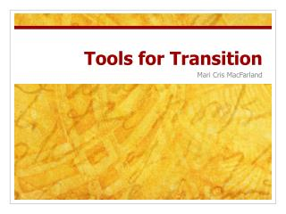Tools for Transition