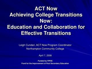 ACT Now Achieving College Transitions Now:   Education and Collaboration for Effective Transitions