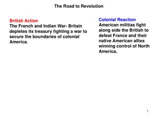 British Action The French and Indian War- Britain depletes its treasury fighting a war to