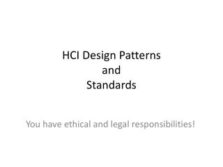 HCI Design Patterns and  Standards