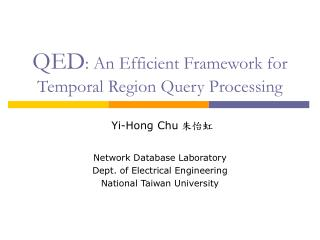 QED : An Efficient Framework for Temporal Region Query Processing