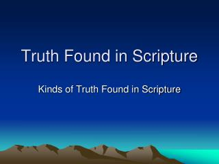 Truth Found in Scripture