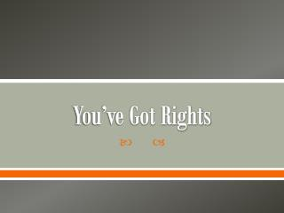 You've Got Rights