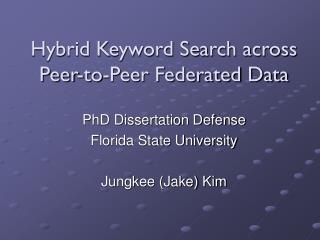 Hybrid Keyword Search across Peer-to-Peer Federated Data