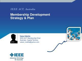 IEEE ACT, Australia Membership Development Strategy & Plan