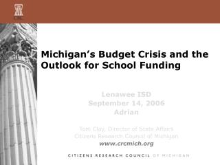 Michigan�s Budget Crisis and the Outlook for School Funding
