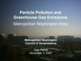 Particle Pollution and  Greenhouse Gas Emissions Metropolitan Washington Area