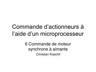 Commande d�actionneurs � l�aide d�un microprocesseur