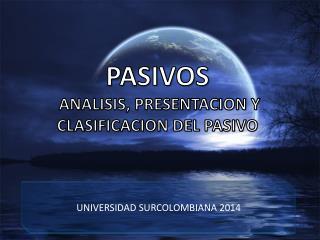 PASIVOS  ANALISIS, PRESENTACION Y CLASIFICACION DEL PASIVO