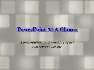 PowerPoint At A Glance