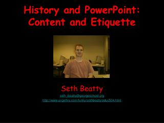 History and PowerPoint: Content and Etiquette