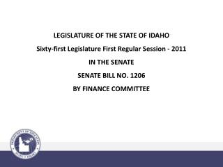 LEGISLATURE OF THE STATE OF IDAHO Sixty-first Legislature First Regular Session - 2011
