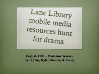 Lane Library mobile media resources hunt for drama