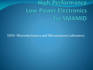 High-Performance  Low-Power Electronics for SMAMID