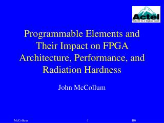 Programmable Elements and Their Impact on FPGA Architecture, Performance, and Radiation Hardness