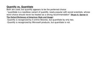 Quantify vs. Quantitate Both are used, but quantify appears to be the preferred choice: