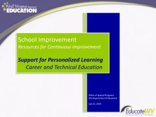 Office of Special Programs WV Department of Education July 25, 2014