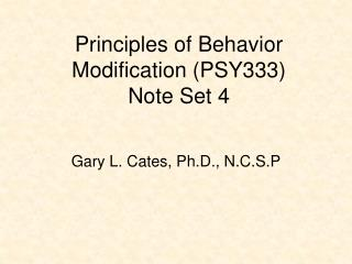 Principles of Behavior Modification (PSY333) Note Set 4