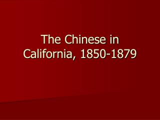 The Chinese in California, 1850-1879