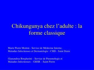 Chikungunya chez l adulte : la forme classique