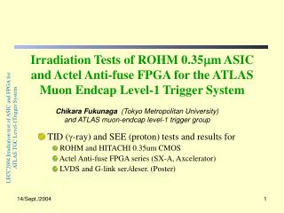 TID ( g -ray) and SEE (proton) tests and results for  ROHM and HITACHI 0.35um CMOS