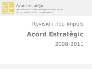 Revisió i nou impuls Acord Estratègic 2008-2011