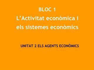 UNITAT 2 ELS AGENTS ECONÒMICS