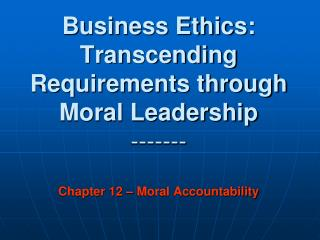CHAPTER 12 – MORAL ACCOUNTABILITY