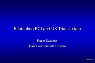 Bifurcation PCI and UK Trial Update