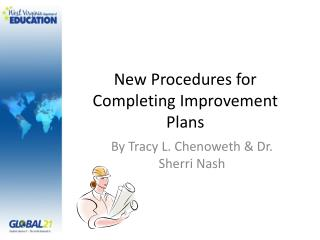 New Procedures for Completing Improvement Plans