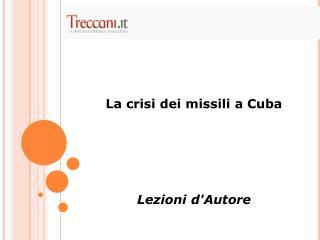 La crisi dei missili a Cuba Lezioni d'Autore