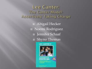 Lee Canter: The Canter Model- Assertively Taking Charge