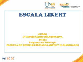 ESCALA LIKERT CURSO  INVESTIGACION CUANTITATIVA  401533 Programa de Psicología
