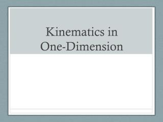 Kinematics in  One-Dimension