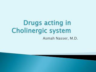 Drugs acting in Cholinergic system