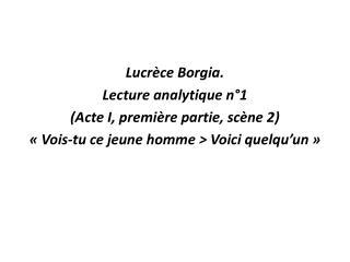 Lucrèce Borgia.  Lecture analytique n°1 (Acte I, première partie, scène 2)