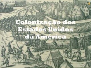 Colonização dos estados unidos da America.