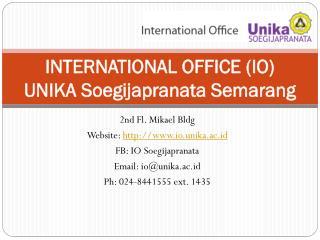 INTERNATIONAL OFFICE (IO) UNIKA Soegijapranata Semarang