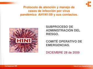 SUBPROCESO DE ADMINISTRACIÓN DEL RIESGO. COMITÉ OPERATIVO DE EMERGENCIAS. DICIEMBRE 28 de 2009