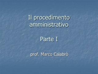Il procedimento amministrativo Parte I