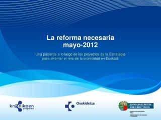 La reforma necesaria mayo-2012