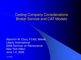 Ceding Company Considerations Broker Service and CAT Models