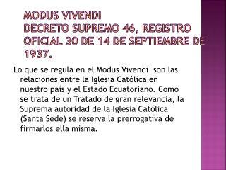 Modus Vivendi Decreto Supremo 46, Registro Oficial 30 de 14 de septiembre de 1937.