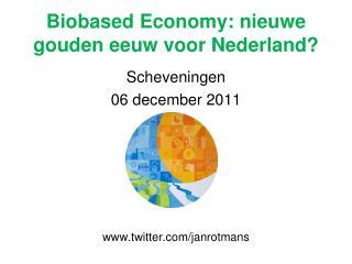 Biobased Economy: nieuwe gouden eeuw voor Nederland?