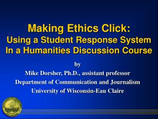 Making Ethics Click: Using a Student Response System In a Humanities Discussion Course