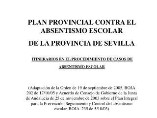 PLAN PROVINCIAL CONTRA EL ABSENTISMO ESCOLAR DE LA PROVINCIA DE SEVILLA